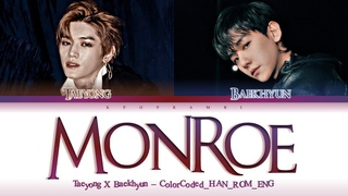 TAEYONG X BAEKHYUN - ''MONROE'' Lyrics 가사 [日本語字幕] (태용X백현/テヨンXベッキョン) (Color_Coded_HAN_ROM_ENG)