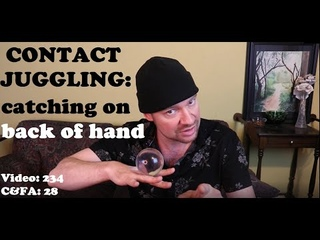 Contact Juggling: How to catch on the back of the hand easier.  Tips with the two-finger cradle.
