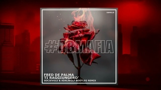 Fred De Palma - Ti raggiungerò (Socievole & Adalwolf Bootleg Remix)