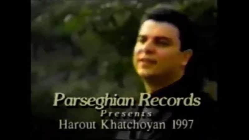Harout Khatchoyan - Ari Gnank Mer Doune_Msho Aghchig [1997 Video]