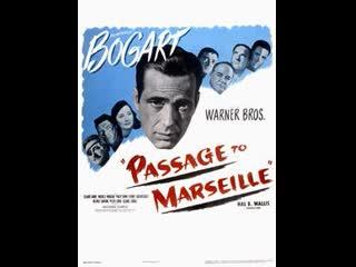 Passage to Marseille (1944)  Humphrey Bogart, Claude Rains, Michèle Morgan