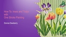 FolkArt One Stroke How To Paint Tulips and Irises Donna Dewberry 2020