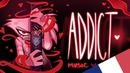 🎤 ADDICT - HAZBIN HOTEL FR