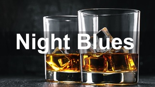 Night Blues - Smooth Blues Guitar and Piano Music - The Best of Relax Electric Blues Rock