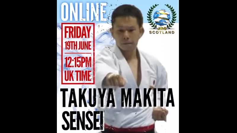 19 июня в 14 15 по Московскому времени состоится онлайн тренировка сэнсэя Такуя Макита 5 Дан JKS Хонбу Додзё