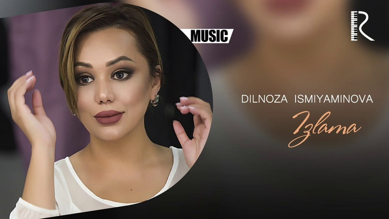 Dilnoza Ismiyaminova Izlama Дилноза Исмияминова Излама music version