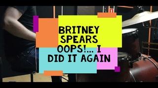 Britney Spears - Oops!... I did it again - drumcover by Evgeniy sifr Loboda