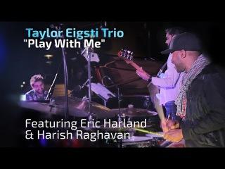 "Taylor Eigsti Trio - ""Play With Me"""
