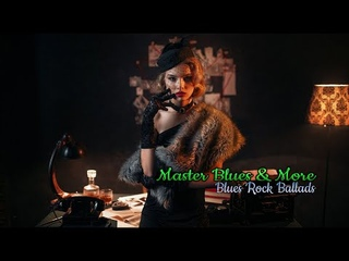 Master Blues & More✔️Best of Slow Blues/Rock