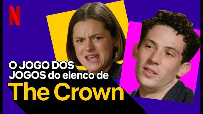 O Jogo dos Jogos do elenco de The Crown Netflix Brasil