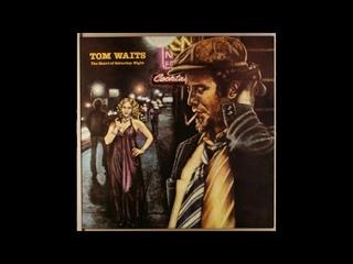 Tom Waits - The Heart of Saturday Night  (Full Album)