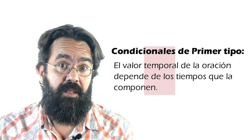 Oraciones condicionales de primer tipo en español