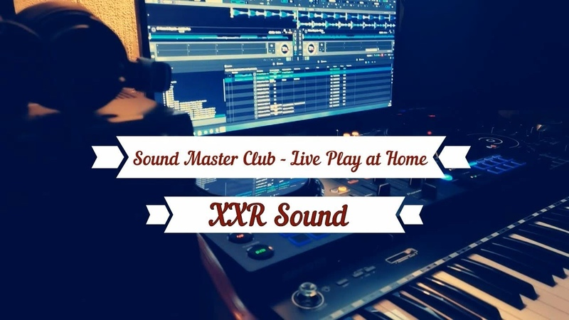 Razen Tarrato Sound Master Club Live Play at Home XXR Sound Mix