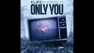 Klipz feat. Jordan YR - Only You
