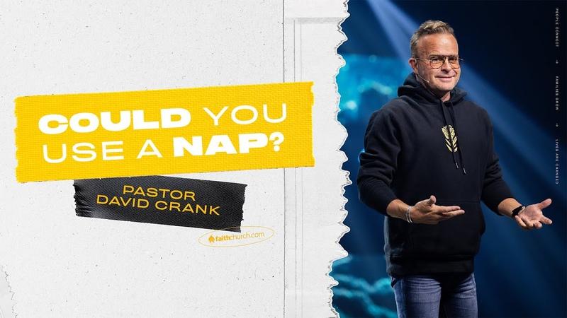 Could You Use a Nap Pastor David Crank