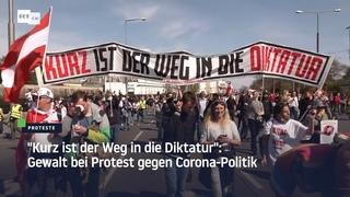 """Wien: """"Kurz ist der Weg in die Diktatur"""" – Gewalt bei Protest gegen Corona-Politik"""