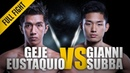 ONE Geje Eustaquio vs Gianni Subba April 2016 FULL FIGHT