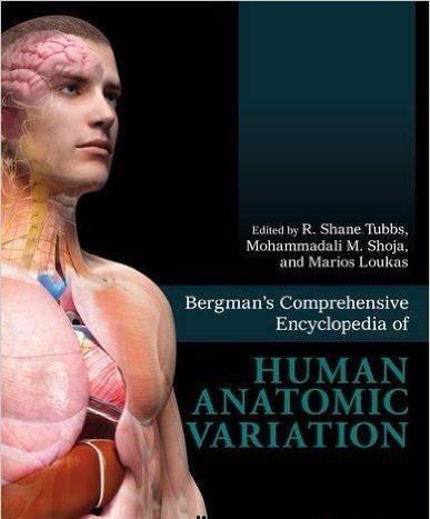 Bergmans Comprehensive Encyclopedia of Human Anatomic Variation