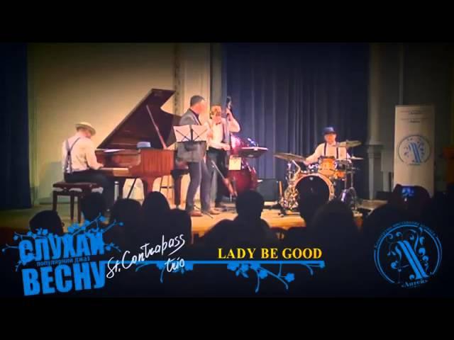 Lady be Good - St Contrabass trio Eugene Goltsov