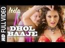 'Dhol Baaje' FULL VIDEO Song   Sunny Leone   Meet Bros Anjjan ft. Monali Thakur  Ek Paheli Leela