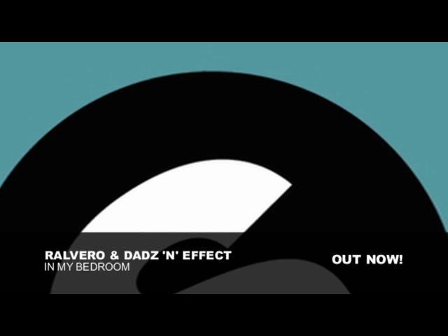 Ralvero, Dadz N Effect - In My Bedroom (Original Vocal Extended)