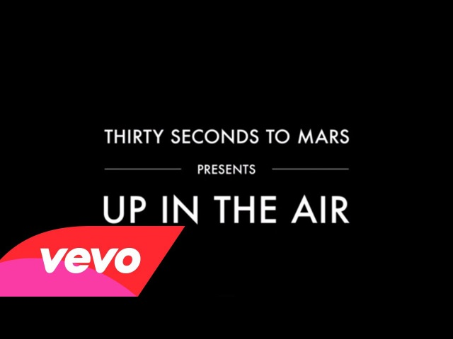 Thirty Seconds To Mars – Up In The Air (Lyric Video)