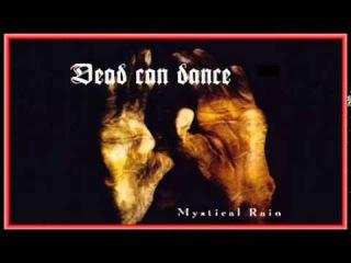 Dead Can Dance - 1994 Mystical Rain