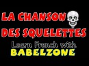BABELZONE La chanson des squelettes Teach French with LCF Clubs