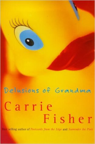 Delusions of Grandma - Carrie Fisher