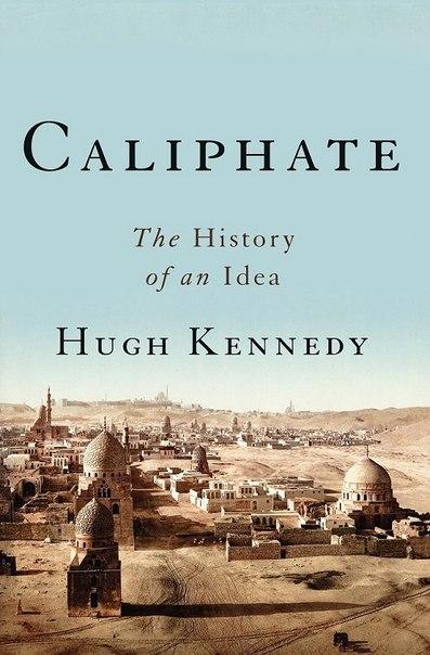 Hugh Kennedy - Caliphate