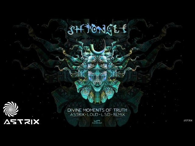 Shpongle Divine Moments Of Truth Astrix Loud L S D Remix