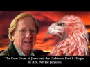 The Four Faces ofJesus and the Endtimes Sons of God Part 1 Eagle by Rev Neville Johnson
