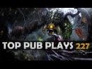 DOTA 2 Pub Club EP227