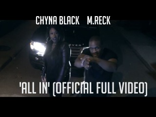 Ft. Chyna Black 'All In' (Official Full Video)