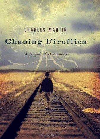 Chasing Fireflies - Charles Martin
