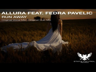 OUT NOW! Allura feat.  Fedra Pavelic - Run Away (Original Vocal  Mix) [State Control Records]
