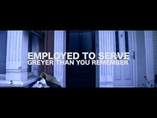 Employed To Serve - Greyer Than You Remember