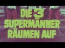 DIE DREI SUPERMÄNNER RÄUMEN AUF - deutscher Kinotrailer