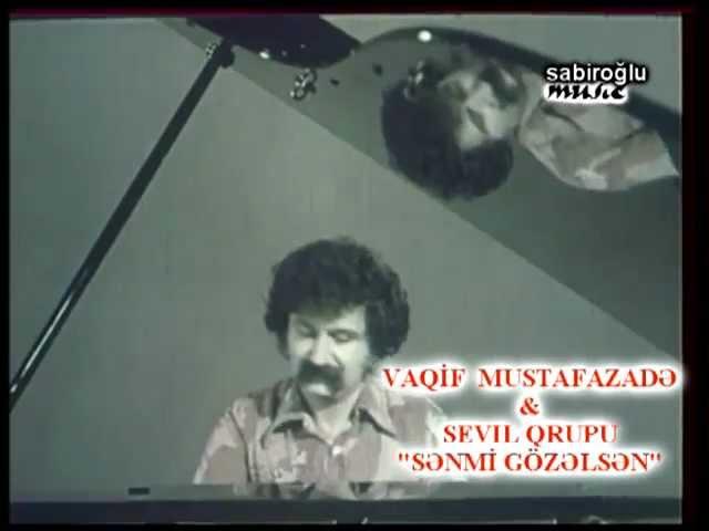 VAQIF MUSTAFAZADE SEVIL GOZELSEN