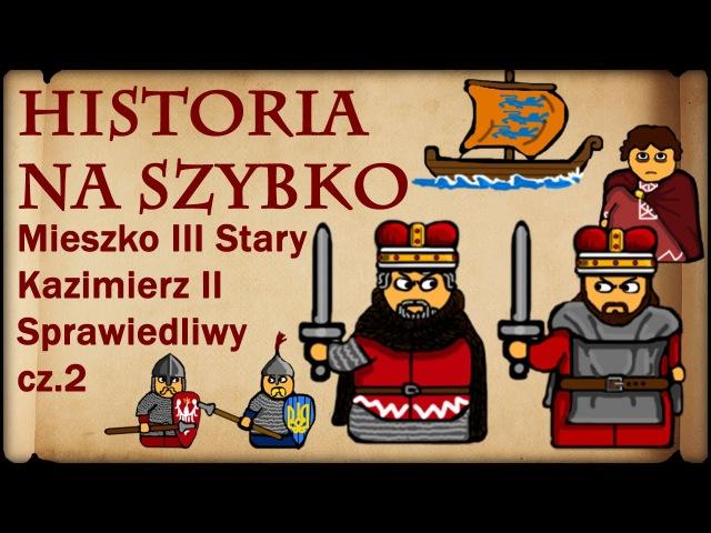 Historia Na Szybko - Mieszko Stary, Kazimierz Sprawiedliwy cz.2 (Historia Polski 26) (1180-1186)