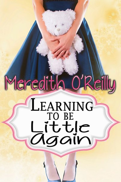 Meredith O'Reilly - Learning to Be Little Again