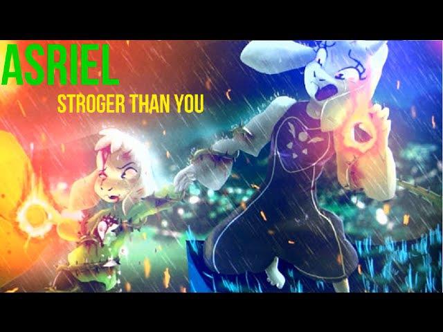 Stroger Than You ver Asriel Lyrics Animations