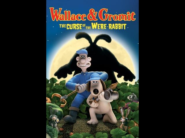Уоллес и Громит Проклятие кролика оборотня 2005 Трейлер