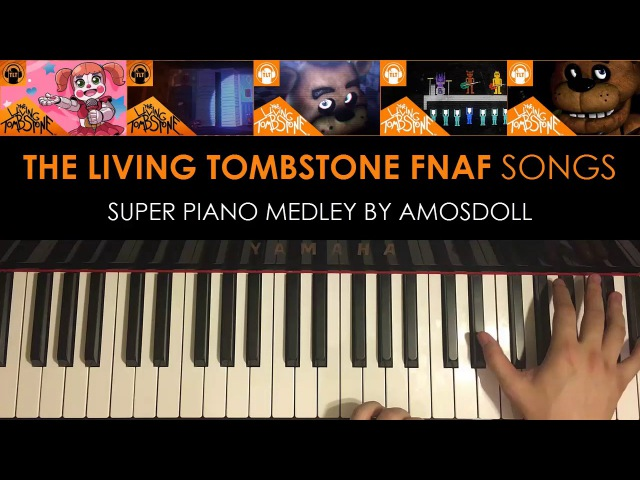 FNAF SL 4 3 2 1 SUPER PIANO MEDLEY The Living Tombstone Piano Medley by Amosdoll