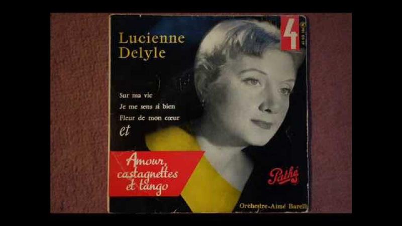 Lucienne DELYLE Amour, castagnettes et tango 1956