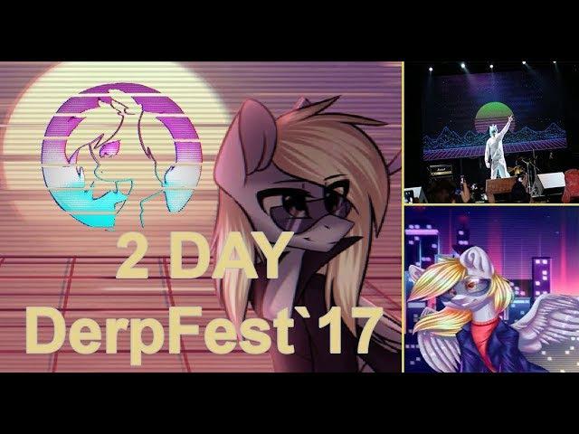 DerpFest 2017 Видео отчёт 2 ого дня часть 2