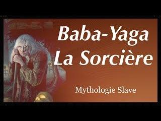 Baba-Yaga la sorciére - Mythologie Slave