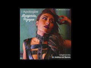 Margarita Pozoyan - I Apologize (DJ Aristocrat Radio RMX)