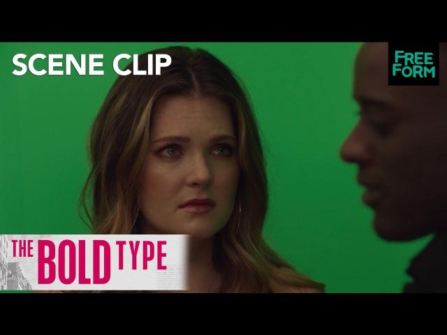 The Bold Type Season 1 Episode 10 Salex Breaks Up Freeform