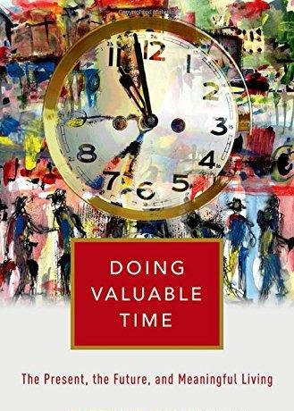 Doing Valuable Time The Present, the Future, and Meaningful Living